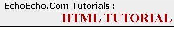 EchoEcho HTML Tutorials