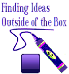 Finding Ideas Outside of the Box