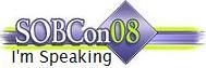 I'm speaking at SOBCon08