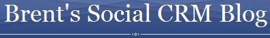 Brent's Social CRM Blog