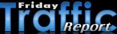 Friday Traffic Report