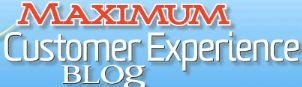 Maximum Customer Experience Blog