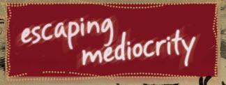 escaping-mediocrity