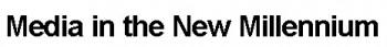 media-in-the-new-millennium