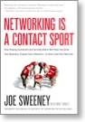 Joe Sweeney book, Networking is a Contact Sport