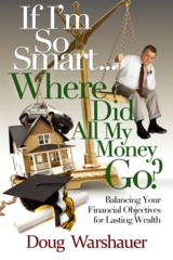 Doug Warshauer's book If I'm So Smart, Where did All My Money Go?