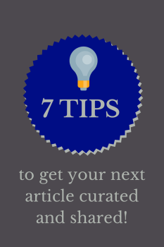 7 tips to get your articles curated and shared